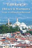 Turkey's Thrace & Marmara - Troy, Gallipoli & Beyond