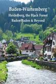 Baden-Würtemberg: Heidelberg, the Black Forest, Baden-Baden & Beyond