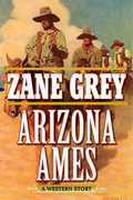 Arizona Ames: A Western Story