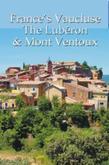France's Vaucluse, the Lubéron & Mont Ventoux