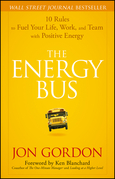 Jon Gordon - The Energy Bus: 10 Rules to Fuel Your Life, Work, and Team with Positive Energy