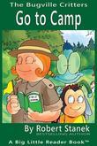 Go to Camp. A Bugville Critters Picture Book!