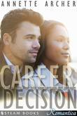 Career Decision - A Sexy Interracial BWWM Erotic Romance Novelette from Steam Books