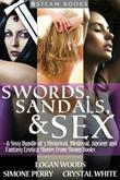 Swords, Sandals & Sex - A Sexy Bundle of 3 Historical, Medieval, Ancient and Fantasy Erotica Stories from Steam Books