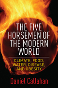 The Five Horsemen of the Modern World: Climate, Food, Water, Disease, and Obesity