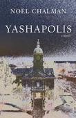 Yashapolis: A Novel