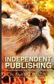 Independent Publishing: The Nuts & Bolts of Self-Publishing Your Own Book