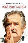 José 'Pepe' Mujica: Warrior, Philosopher, President