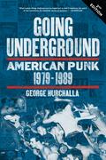 Going Underground: American Punk 1979¿1989