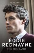 Eddie Redmayne: The Biography