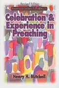 Celebration and Experience in Preaching: Revised Edition
