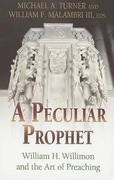A Peculiar Prophet: William H. Willimon and the Art of Preaching