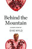Behind the Mountain: A Short Story from the collection, Reader, I Married Him