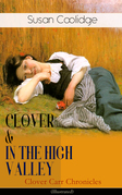 CLOVER & IN THE HIGH VALLEY (Clover Carr Chronicles) - Illustrated