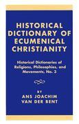 Historical Dictionary of Ecumenical Christianity