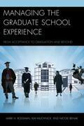 Managing the Graduate School Experience: From Acceptance to Graduation and Beyond