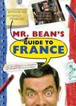 Mr. Bean's Definitive and Extremely Marvelous Guide to France