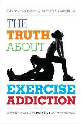The Truth About Exercise Addiction: Understanding the Dark Side of Thinspiration