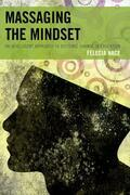 Massaging the Mindset: An Intelligent Approach to Systemic Change in Education