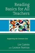 Reading Basics for All Teachers: Supporting the Common Core