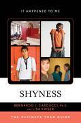 Shyness: The Ultimate Teen Guide