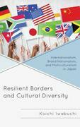 Resilient Borders and Cultural Diversity: Internationalism, Brand Nationalism, and Multiculturalism in Japan