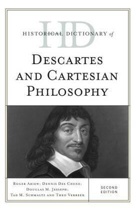 Historical Dictionary of Descartes and Cartesian Philosophy