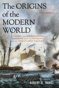 The Origins of the Modern World: A Global and Environmental Narrative from the Fifteenth to the Twenty-First Century