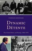 Dynamic Détente: The United States and Europe, 1964-1975