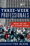 Three-Week Professionals: Inside the 1987 NFL Players' Strike