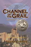Channel of the Grail: A Novel of Cathars, Templars, and a Nazi Grail Hunter