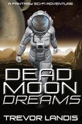 Dead Moon Dreams