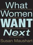 What Women Want Next