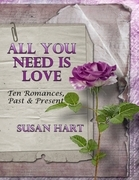 All You Need Is Love: Ten Romances, Past & Present