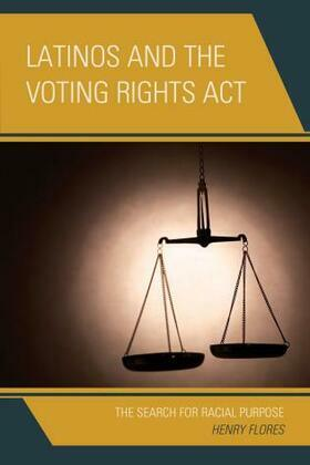 Latinos and the Voting Rights Act: The Search for Racial Purpose