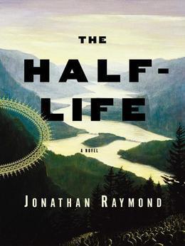The Half-Life: A Novel