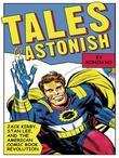 Ronin Ro - Tales to Astonish: Jack Kirby, Stan Lee, and the American Comic Book Revolution