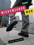 Misdemeanor Man: A Novel