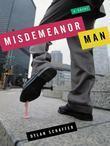 Misdemeanor Man: A Novel