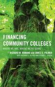 Financing Community Colleges: Where We Are, Where We're Going