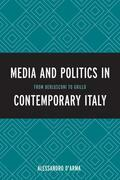 Media and Politics in Contemporary Italy: From Berlusconi to Grillo