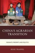 China's Agrarian Transition: Peasants, Property, and Politics