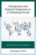 Immigration and Regional Integration in a Globalizing World: Myths and Truths about Migration