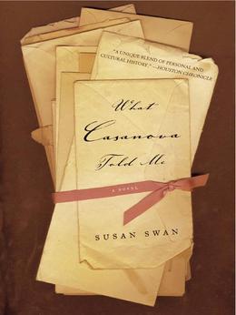 What Casanova Told Me: A Novel