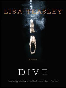 Dive: A Novel