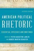 American Political Rhetoric: Essential Speeches and Writings