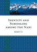 Identity and Schooling among the Naxi: Becoming Chinese with Naxi Identity