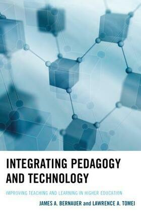 Integrating Pedagogy and Technology: Improving Teaching and Learning in Higher Education