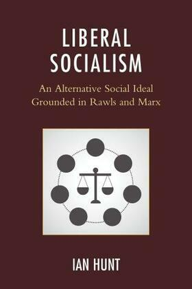 Liberal Socialism: An Alternative Social Ideal Grounded in Rawls and Marx