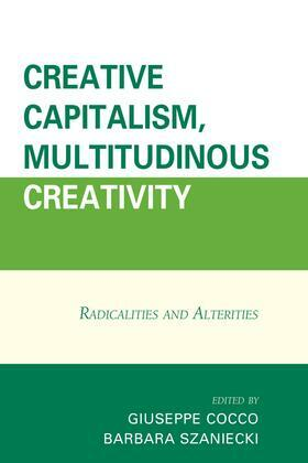 Creative Capitalism, Multitudinous Creativity: Radicalities and Alterities